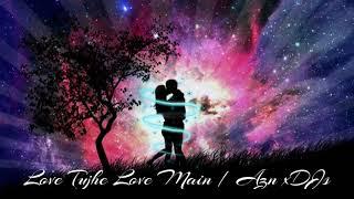 Love Tujhe Love Main   Kumar Sanu   Remix (2019)