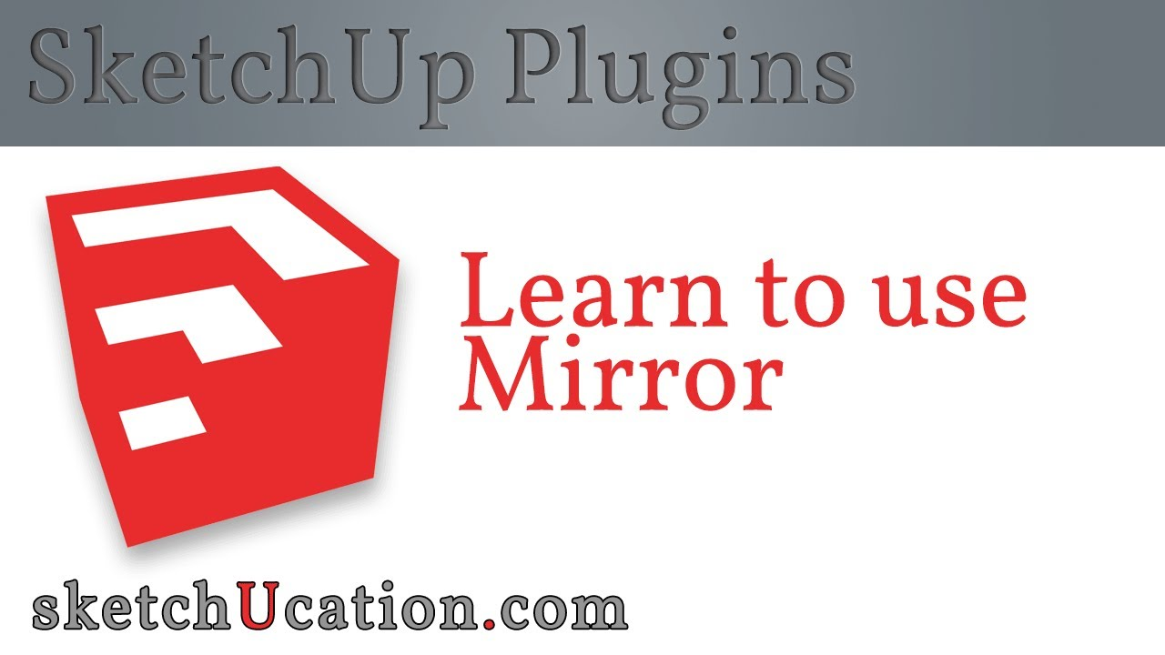Sketchup plugin tutorial mirror for Mirror in sketchup