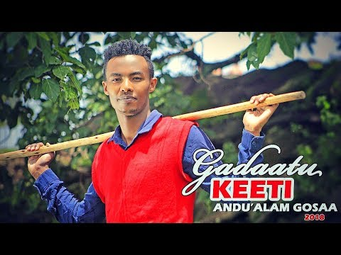 Andu'alam Gosaa -  GADAATU KEETI - New Ethiopian Oromo Music 2018 (Official Video)