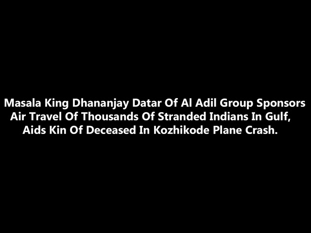 Thousands of Stranded Indians In Gulf || Dhananjay Datar Masala King Sponsors Travel