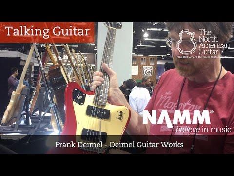 Talking Guitar - NAMM 2017 - Deimel Guitar Works - The North American Guitar