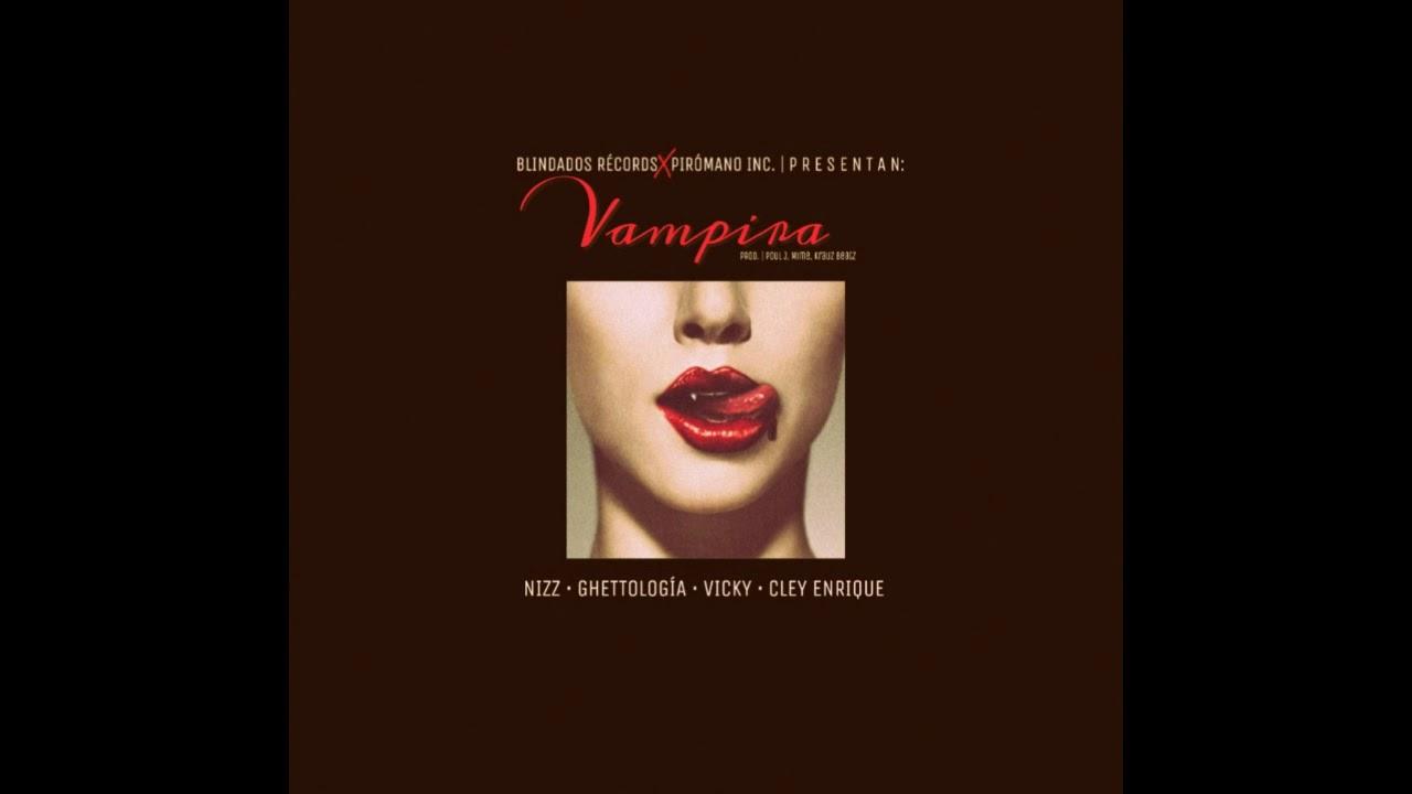 Nizz, Ghettología, Vicky, Cley Enrique | Vampira (Prod. Poul J, Mime Kalanga, KrauzBeatz)