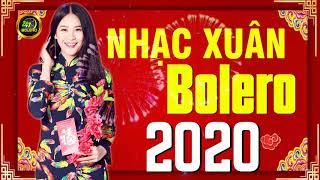 Nhạc Xuân Bolero Hải Ngoại Hay Nhất 2020 - Liên Khúc Mùa Xuân Đó Có Em | Nhạc Tết 2020 Hay Nhất