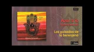 Azar Trío Música Sefaradí Los guisados de la berenjena