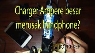 Charger Ampere besar merusak handphone?