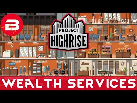Project Highrise - POSH SERVICE SECTION  - Project Highrise Gameplay #18