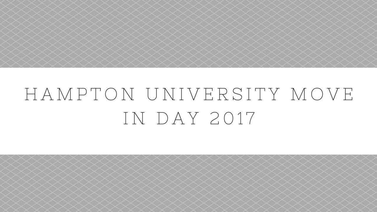 Hampton University Move In Day 2017 Vlog #1 Part 83