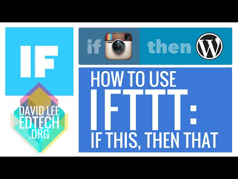 How-To Tutorial: IFTTT (If This, Then That)