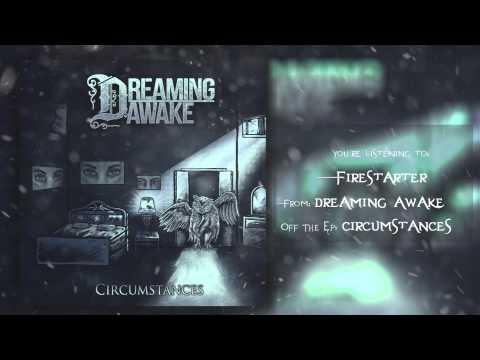Dreaming Awake  Firestarter  Lyric