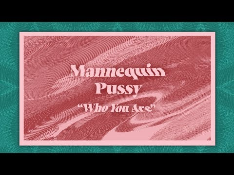 """mannequin-pussy---""""who-you-are""""-(lyric-video)"""