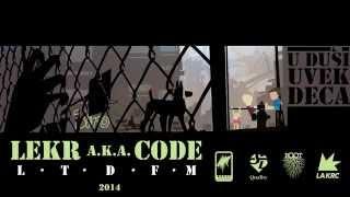 Lekr a.k.a. Code - 03 - Svati Me Razumi Me Ft. Biro