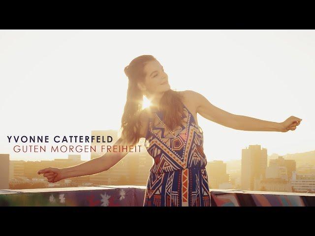 Yvonne Catterfeld Guten Morgen Freiheit Offizielles Video