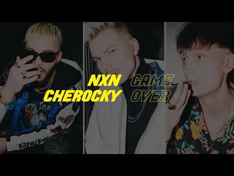 NXN Feat. Cherocky - Game Over