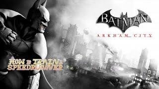 How To Train A Speedrunner - Batman: Arkham City