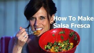 How To Make Salsa Fresca (pico De Gallo)