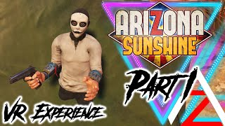 Arizona Sunshine We Load Up Our First VR Game! Part 1