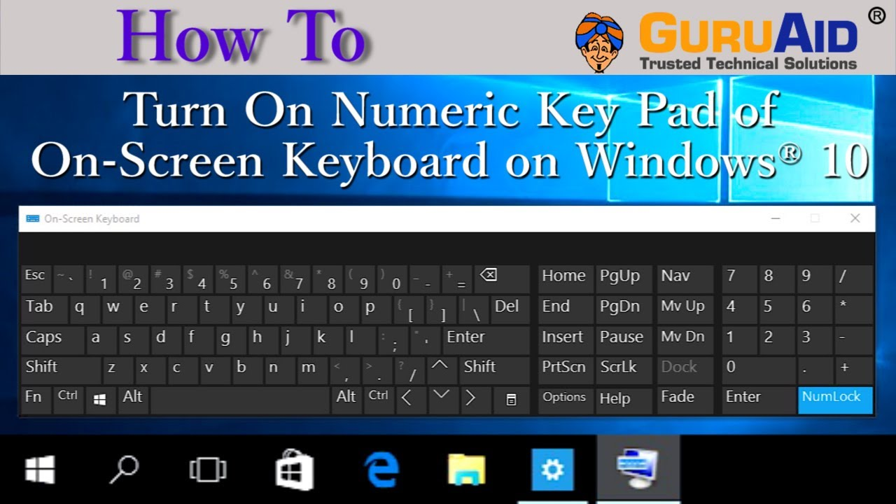 How to Turn On Numeric Key Pad of On Screen Keyboard on Windows® 10 -  GuruAid