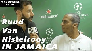 Yaad Reviews | Ruud van Nistelrooy & Champions League Trophy in Jamaica | Episode 10