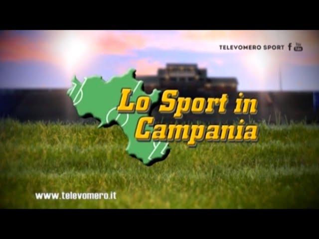 LO SPORT IN CAMPANIA 6 SETTEMBRE 2020