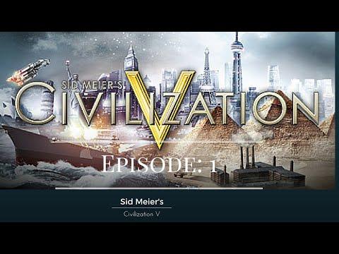 Sid Meier's Civilization V Episode #1 |