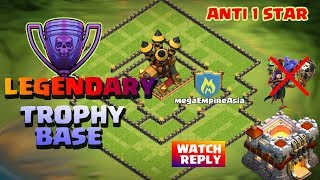 CLASH OF CLANS | LEGENDS ANTI 1 STAR TROPHY BASE WITH REPLY | BEST TROPHY BASE