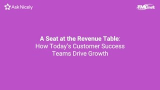 Seat at the Revenue Table: How Today's Customer Success Teams Drive Growth