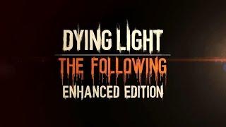 Dying Light: The Following (Enhanced Edition) - Trailer de Lançamento - Dublado em Português