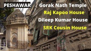 PESHAWAR   Dilip Kumar, Raj Kapoor, Shahrukh Khan houses and Gorak Nath Temple