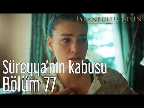 İstanbullu Gelin 77. Bölüm - Süreyya'nın Kabusu