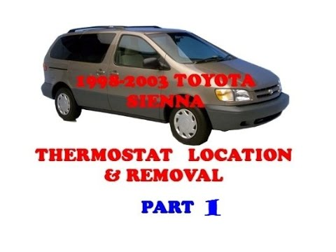 how to locate and remove the thermostat on a toyota sienna 1998 1999 2000 2001 2002 2003 part 1 youtubestyoutube