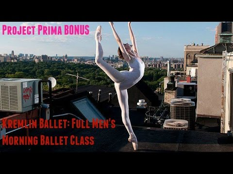 Kremlin Ballet Full Mens Class: (Bonus) Project Prima