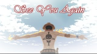 [One Piece AMV] See You Again {Thanks For 17.000 Subs!}
