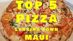 Top 5 Pizza Lahaina Maui. Great Pizza Places. Best On Maui!
