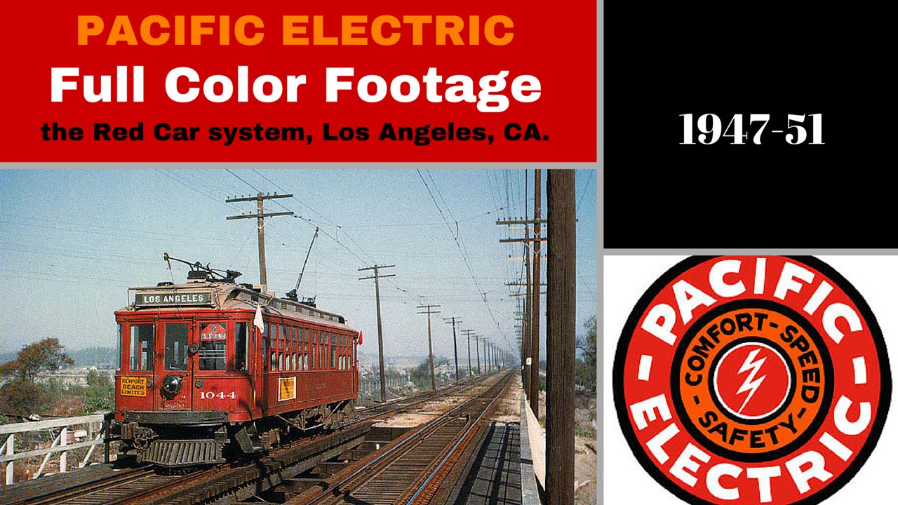 Color car los angeles - Pacific Electric The L A Red Car System Part 2