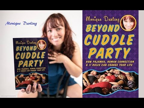 Monique Darling: The Cuddle Party's 11 Basic Rules & How These Can Change Your Life