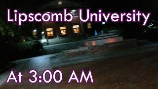 Exploring Lipscomb University at 3 AM