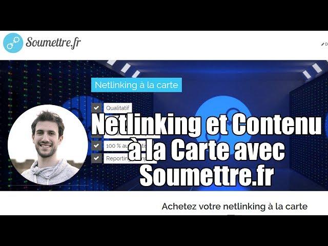 Soumettre.fr - Netlinking et Contenus à la Carte pour votre Site !