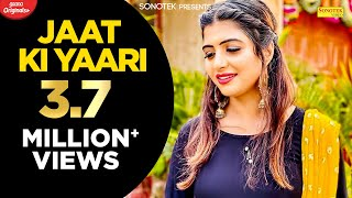 Jaat Ki Yaari || Siddh B, Sonika Singh, Rohit Malik, Dholu Dahiya || Latest Haryanvi Song 2017