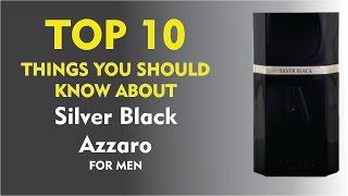Top 10 Fragrance Facts: Silver Black Azzaro for men