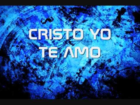 CRISTO YO TE AMO - YouTube