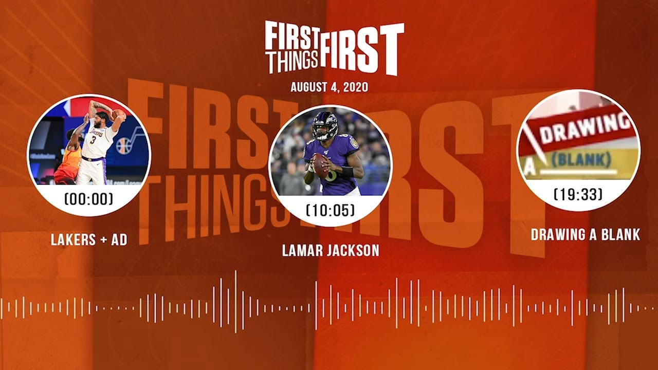 Lakers + AD, Lamar Jackson, NBA Drawing A Blank (8.4.20) | FIRST THINGS FIRST Audio Podcast