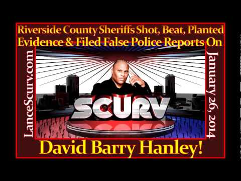 The Riverside County Sheriff Department's Abuse Of David Barry Hanley! - The LanceScurv Show