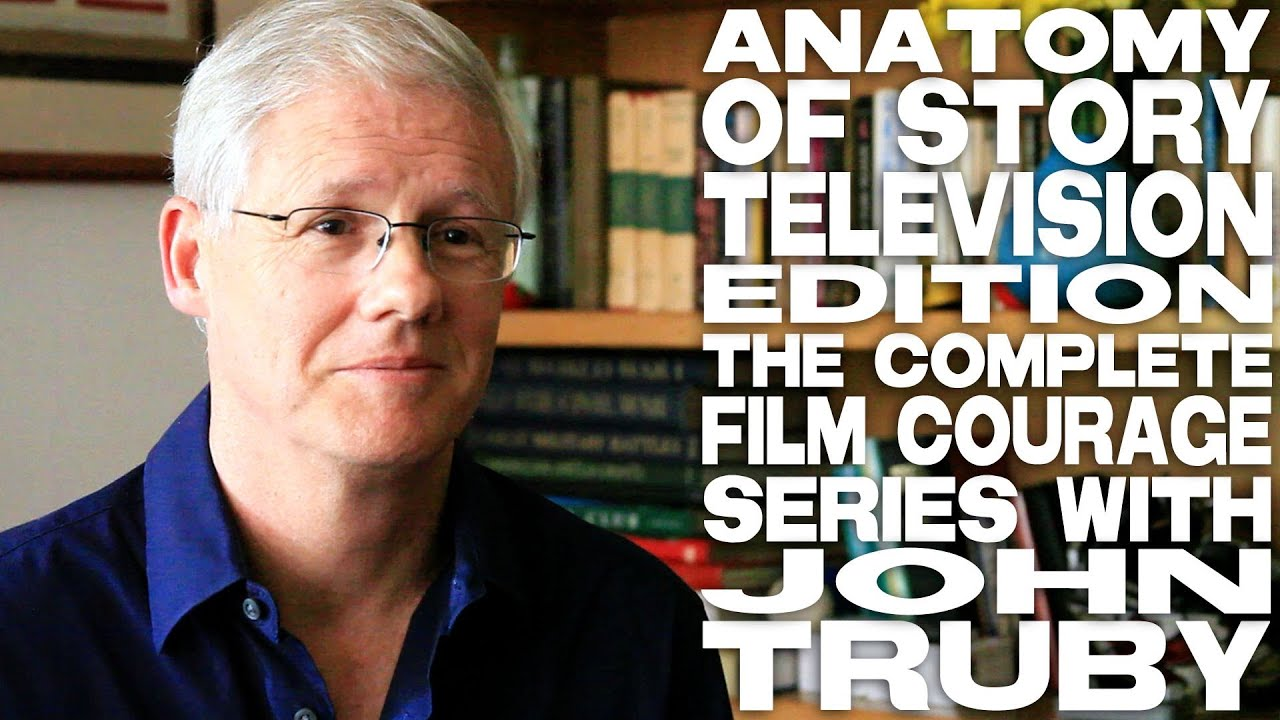 Anatomy Of Story Television Edition The Complete Film Courage