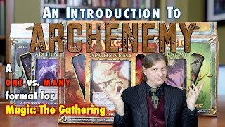 MTG- An Introduction To Archenemy - A One vs Many Multiplayer Magic: The Gathering Format