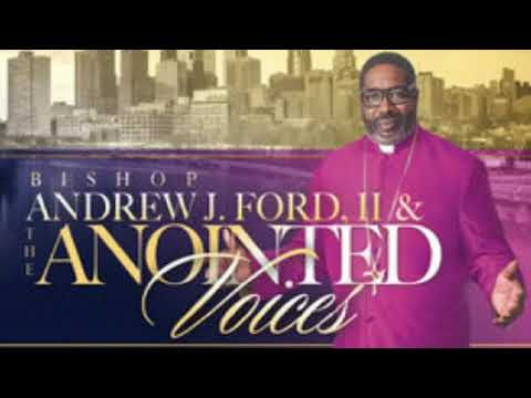 """I Will Sing Praises"" -Bishop Andrew Ford II & The Anointed Voices"