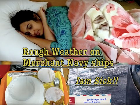 Rough weather on Merchant Navy Ship| Rolling & Pitching making me Sick!!! What do I do then??