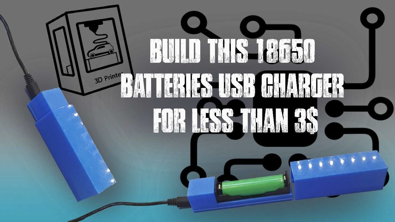 How to build a 18650 battery charger for less than 3$ DIY ...