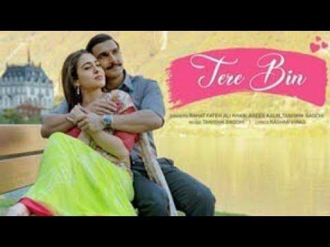 Song  Tere Bin Vocals : Rahat Fateh Ali Khan, Asees Kaur, Tanishk Bagchi Songwriter : Rashmi
