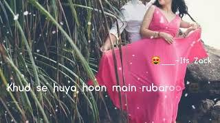 Tumse Mila Toh Yun Laga Khud Se Hua Main Rubaru new status song 2018
