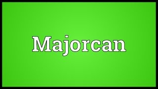 Majorcan Meaning